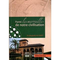 Parmi les merveilles de notre civilisation - Dr Mustafâ As-Sibâ'î