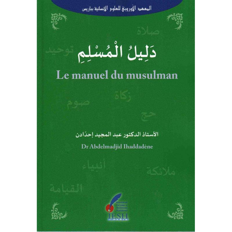 Le manuel du musulman (دليل المسلم),de Abdelmadjid Ihaddadéne, Bilingue (Français-Arabe)