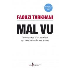 Mal Vu : Témoignage d'un salafiste qui condamne le terrorisme, de Faouzi Tarkhani