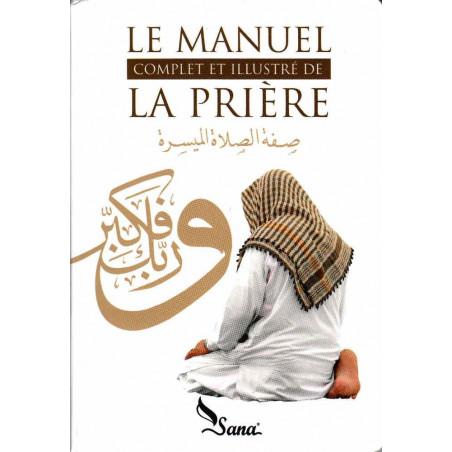 Le manuel complet et illustré de la prière, de Mahboubi Moussaoui (éditions 2016)