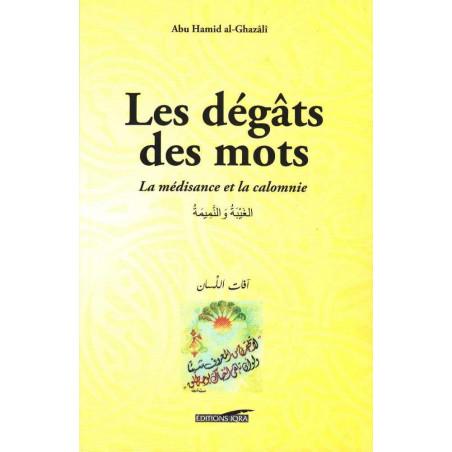 Les dégâts des mots, La médisance et la calomnie, de Abu Hamid al Ghazali