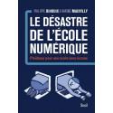 Le Désastre de l'école numérique (Plaidoyer pour une école sans écrans), de Philippe Bihouix & Karine Mauvilly