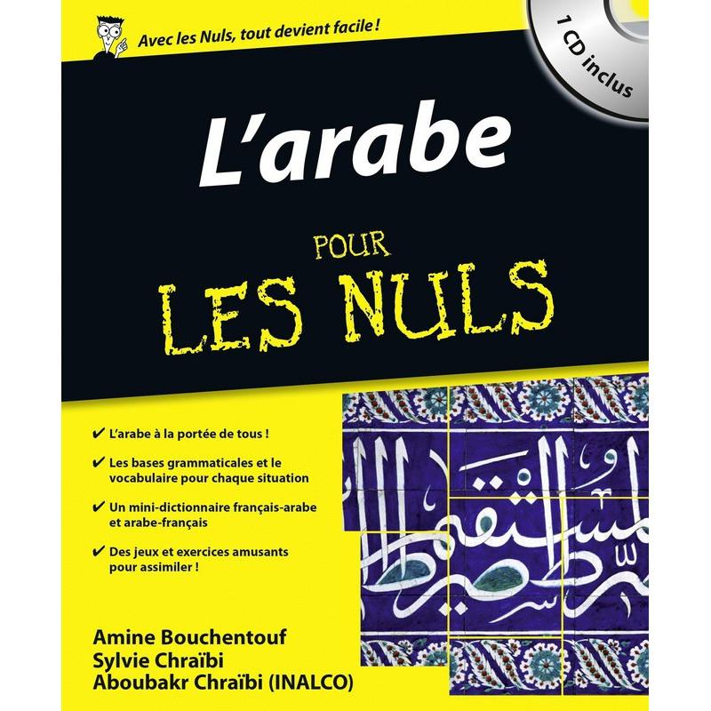 L'Arabe Pour les Nuls (1 livre+ 1 CD inclus), de Amine BOUCHENTOUF, Sylvie CHRAÏBI, Collection Pour les Nuls Langues