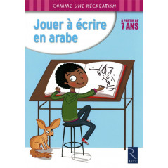 Jouer à écrire en arabe ( À partir de 7 ans), Collection Comme une récréation