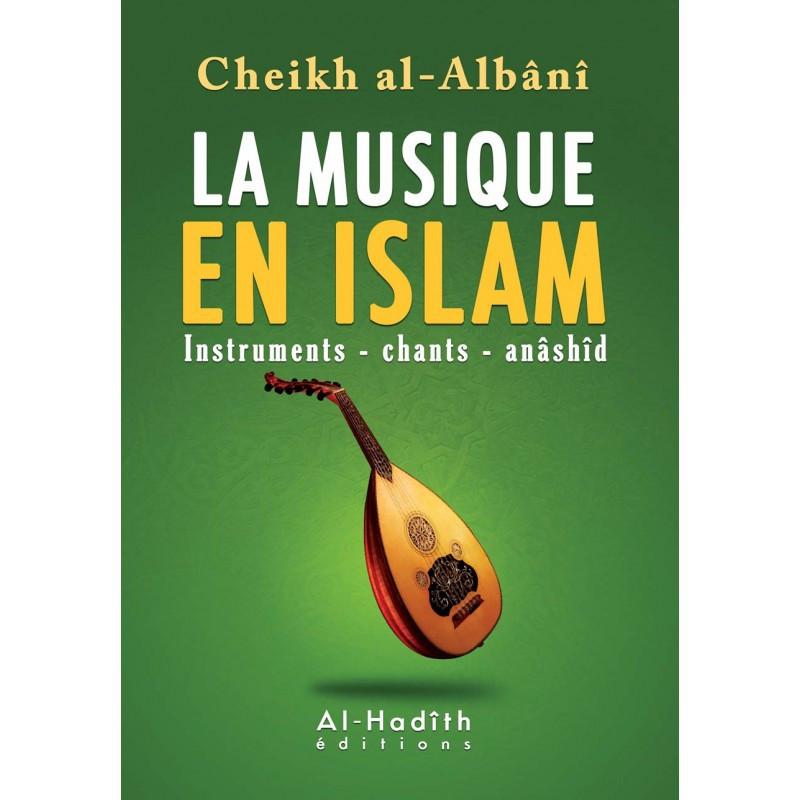 La musique en islam (Instruments, chants, anâshîd), de Cheikh al-Albânî