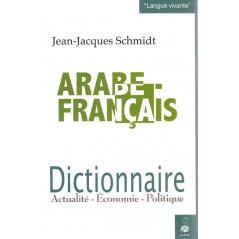 Dictionnaire Arabe-Français: Actualité - Economie - Politique , de Jean-Jacques Schmidt