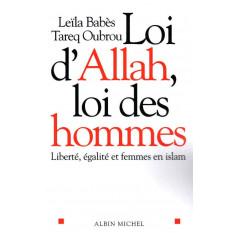 Loi d'Allah, loi des hommes: Liberté, égalité et femmes en Islam, de Leïla Babès &Tareq Oubrou