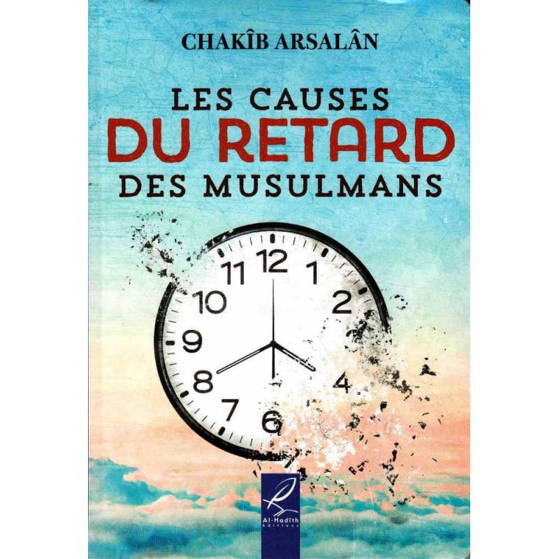 Les causes du retard des musulmans, de Chakîb Arsalân