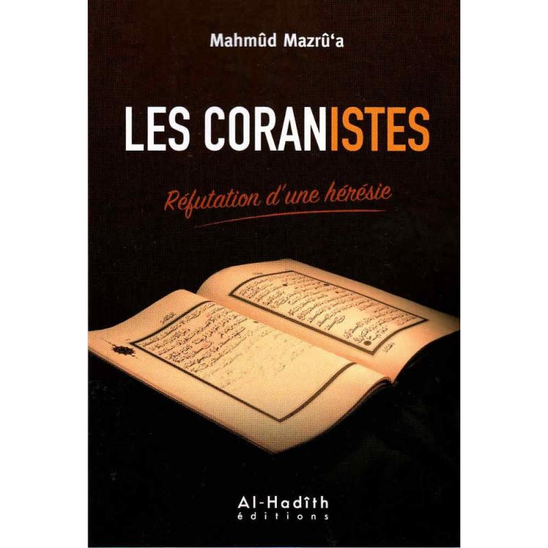 Les Coranistes – Réfutation d'une hérésie, de Mahmûd Mazrû'a