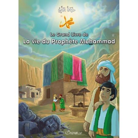 Le Grand Livre de La vie du Prophète Muhammad (حياة النبي محمد (ص) ), Bilingue (Français- Arabe)