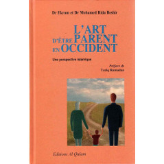 L'Art d'être parent en Occident: Une perspective islamique, de Dr Ekram et Dr Mohamed Rida Beshir