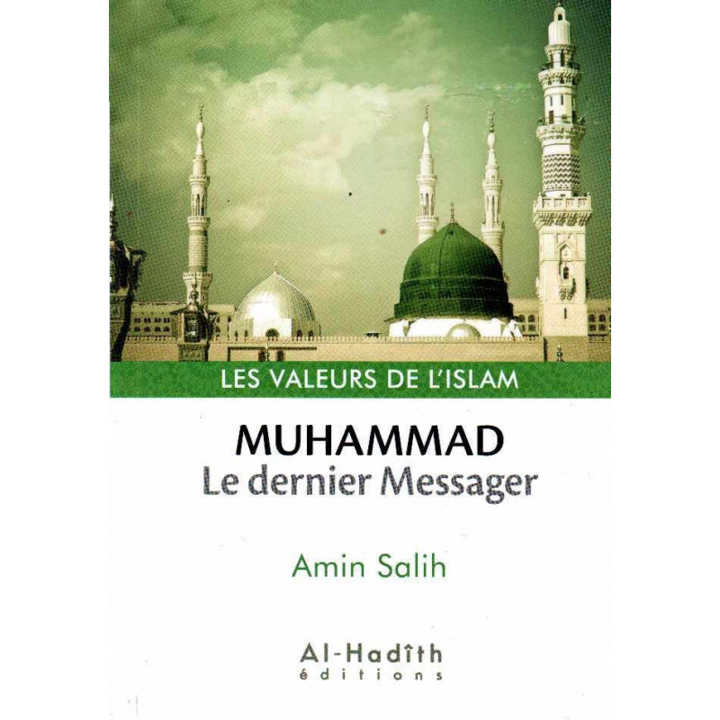 Muhammad Le dernier Messager, de Amin Salih, Collection les Valeurs de l'Islam (Format de Poche)