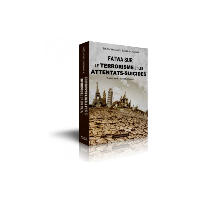 Fatwa sur le terrorisme et les attentats suicides, de Dr Mohammed Tahir-ul-Qadri