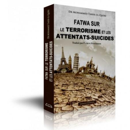 Fatwa sur le terrorisme et les attentats-suicides, de Dr Mohammed Tahir-ul-Qadri
