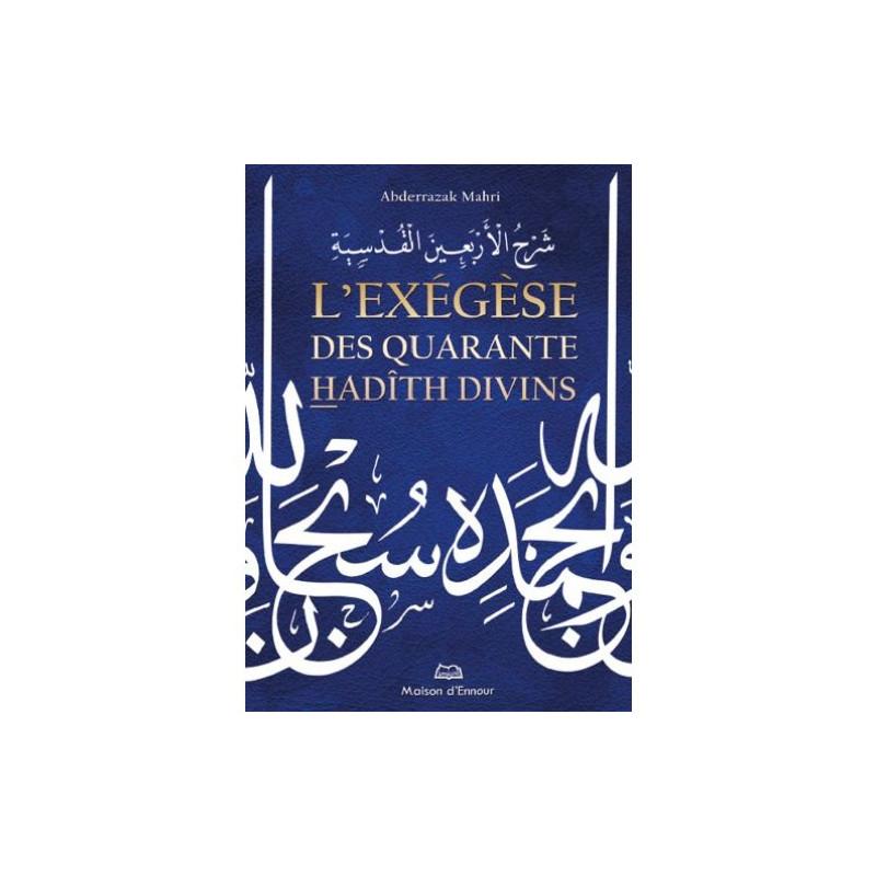 L'exégèse des quarante hadîth divins, de Abderazzak Mahri