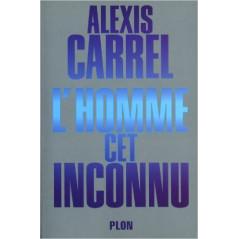 L'Homme cet inconnu, de Alexis Carrel