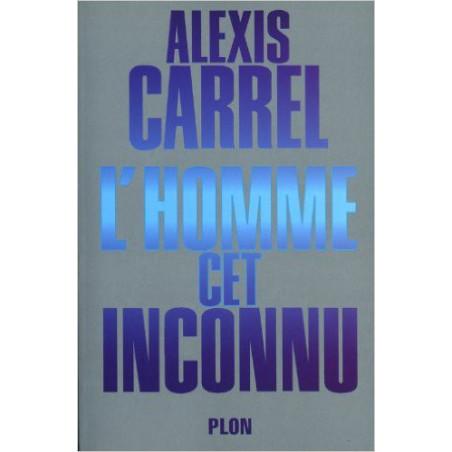 L'Homme cet inconnu, d'après Alexis Carrel