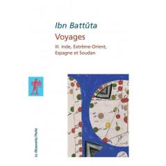 Voyages III. Inde, Extrême-Orient, Espagne et Soudan, de Ibn Battûta