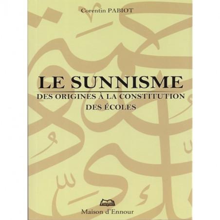 Le sunnisme: Des origines à la constitution des écoles, de Corentin PABIOT