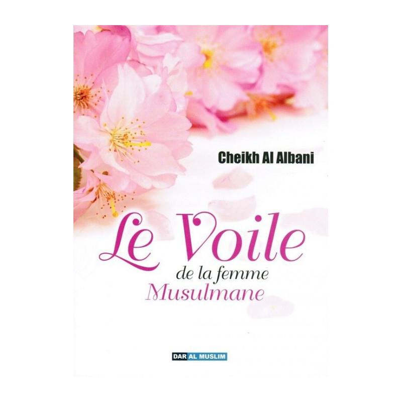 Le Voile de la Femme Musulmane, de Cheikh Al Albani (4 ème édition)