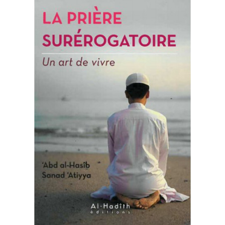 La Prière surérogatoire - Un art de vivre, de 'Abd al-Hasîb Sanad 'Atiyya (Format de Poche)
