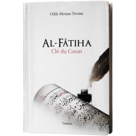 Al-Fâtiha, clé du Coran, de Odile Meriam Tourki