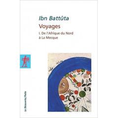 Voyages I. De l'Afrique du Nord à la Mecque , de Ibn Battûta (Tome 1)