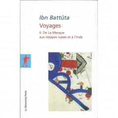 Ibn Battûta - Voyages II. De la Mecque aux steppes Russes et à l'Inde (Tome 2)