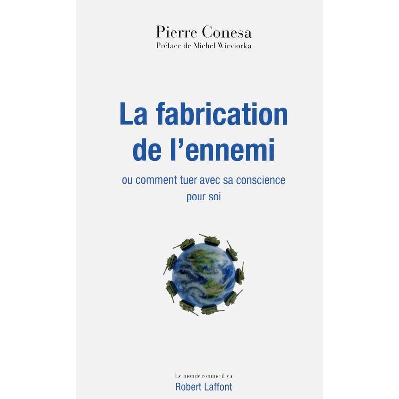La fabrication de l'ennemi, de Pierre CONESA