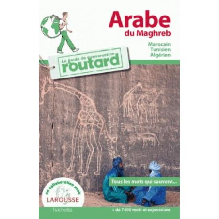 Le Guide de Conversation Routard - Arabe du Maghreb : Marocain, Tunisien, Algérien (Format de Poche)