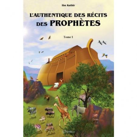 L'authentique des récits des prophètes (Illustré - D'aprés l'imâm Ibn Kathîr) - 2 tomes