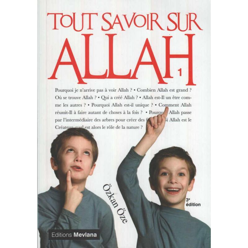 Tout savoir sur Allah (Tome 1), de Özkan Öze,  Série « Tout savoir sur...» (3ème édition)