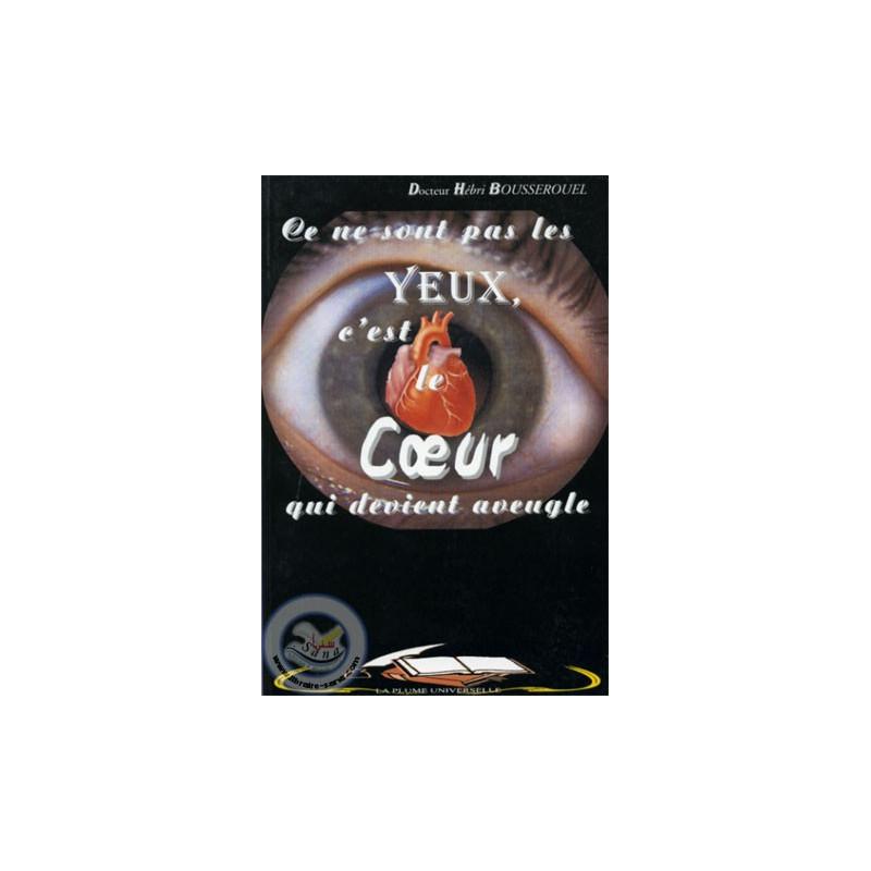 Ce ne sont pas les yeux, c'est le cœur qui devient aveugle sur Librairie Sana