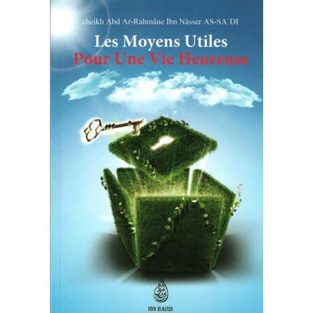 Les moyens utiles pour une vie heureuse, de Abd Ar-Rahmane As-Sa'di, Bilingue (Français - Arabe), 2ème édition