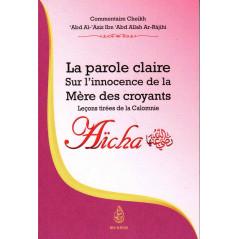 La parole claire sur l'innocence de la mère des croyants Aicha- Leçons tirées de la calomnie