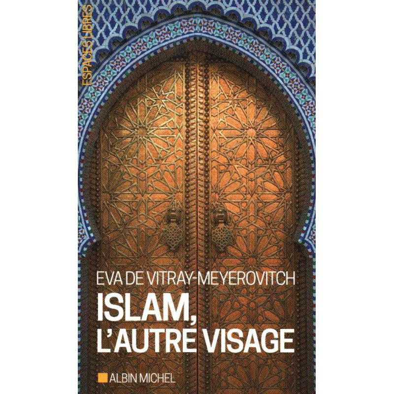 Islam, L'Autre Visage, EVA DE VITRAY-MEYEROVITCH