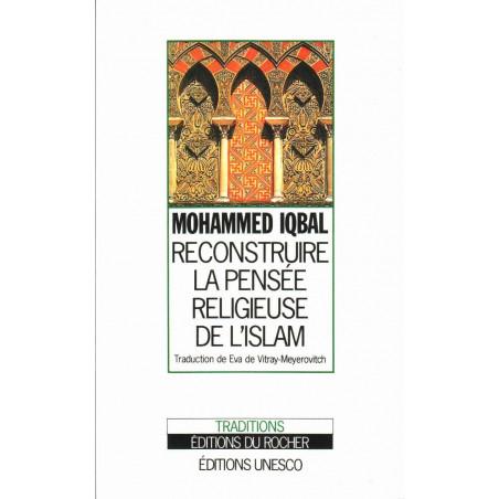 Mohammed IQBAL, Reconstruire La Pensée Religieuse De L'Islam, Edition Unesco, Du Rocher