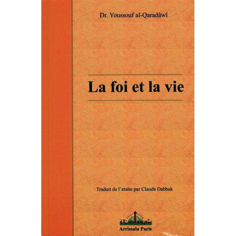 la Foi et la vie - Youssef al-Qardaoui