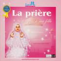 CD - La prière expliquée à ma fille