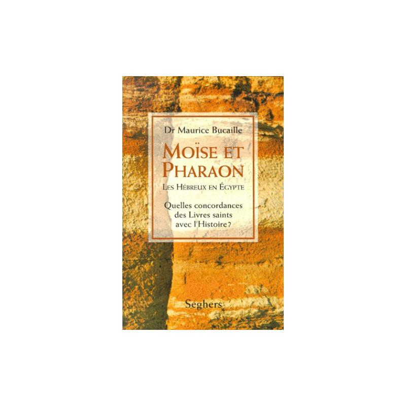 Moïse et Pharaon - Les Hébreux en Égypte- Quelles concordances des Livres saints avec l'Histoire? (Grand Format)