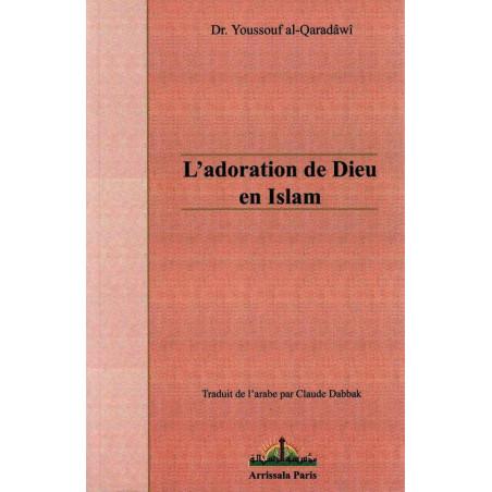 L'adoration de Dieu en Islam, de Dr. Yusuf Al-Qaradawi