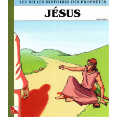 Jésus - Collection «Les Belles Histoiresdes Prophètes»