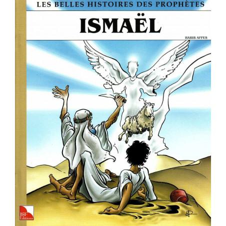 Ismaël - Collection « Les Belles Histoires des Prophètes »