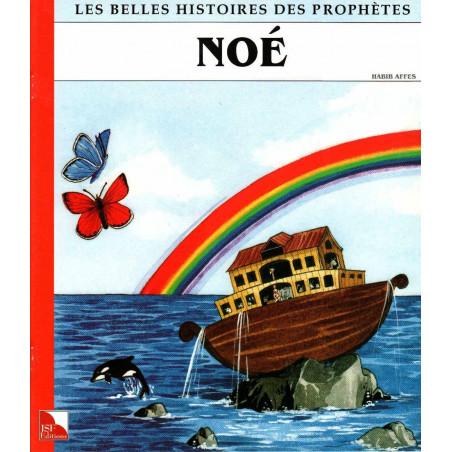 Noé - Collection « Les Belles Histoires des Prophètes »