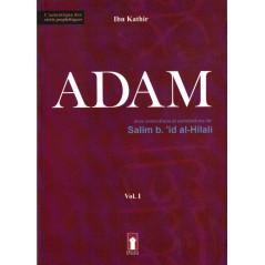 Adam - Volume 1 (Basé sur l'ouvrage de Ibn Kathir, avec corrections et annotations de Salim b.'id al-Hilali)
