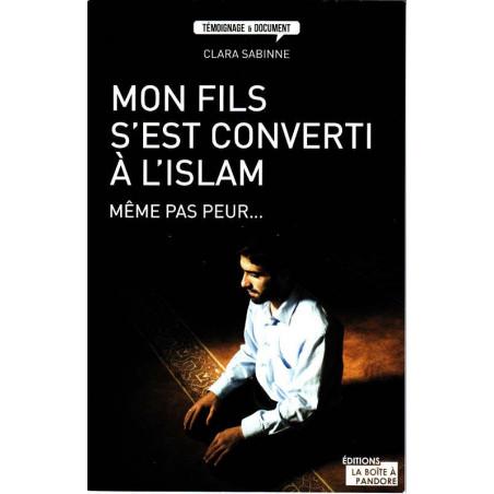 Mon fils s'est converti à L'Islam (format poche), même pas peur,Témoignage et document de Clara Sabinne