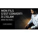 Mon fils s'est converti à L'Islam, même pas peur témoignage et document de Clara Sabinne