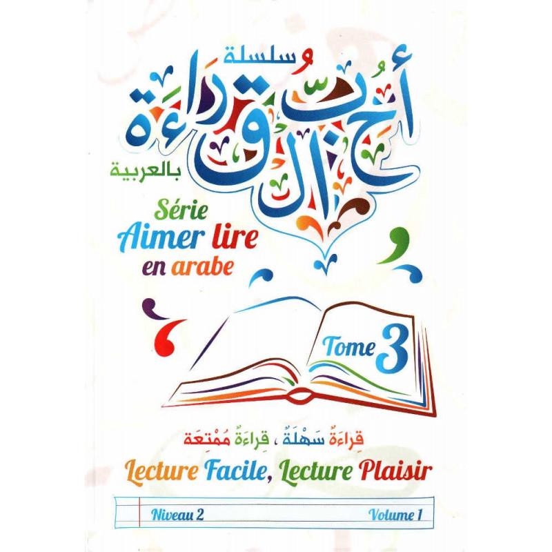 Aimer lire en arabe , Tome 3 (Niveau 1, Volume 2)