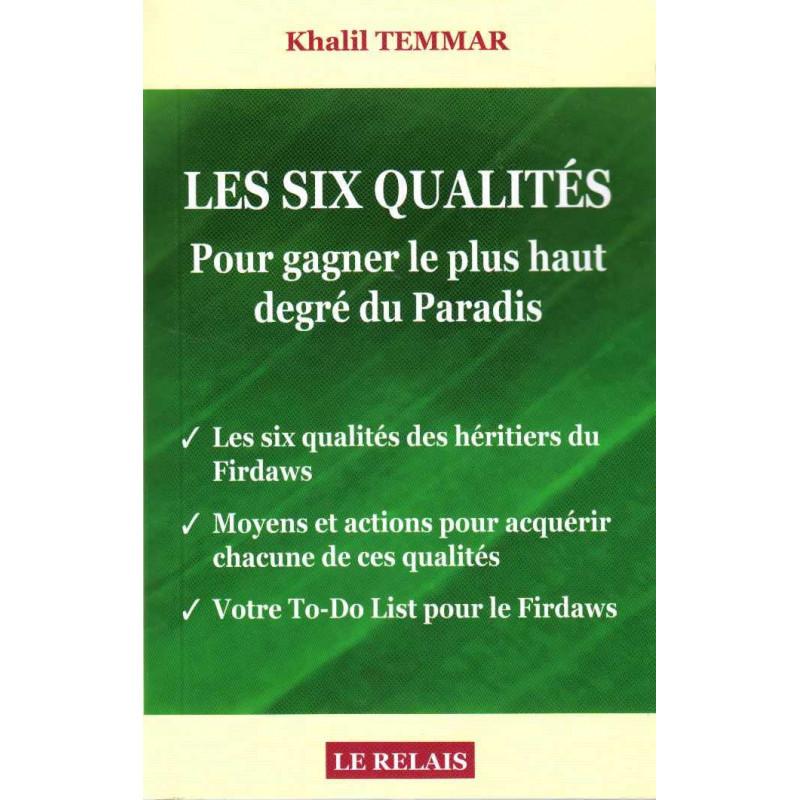Les six qualités pour gagner le plus haut degré du Paradis, de Khalil Temmar (Version Poche)