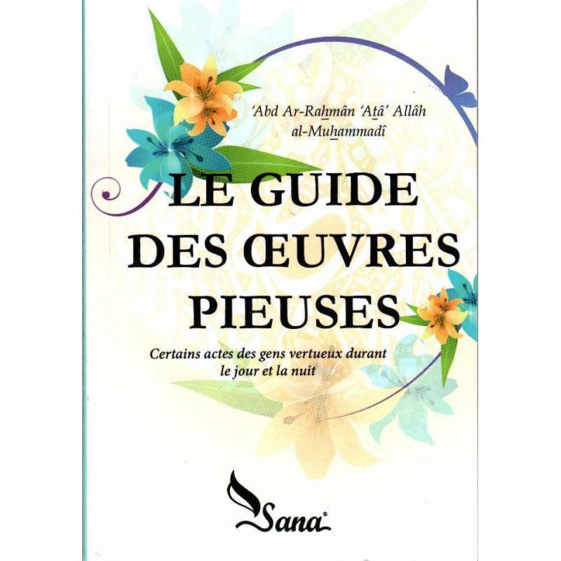 Le guide des œuvres pieuses, de 'Abd Ar-Rahmân 'Atâ Allâh al-Muhammadî (Version Poche)